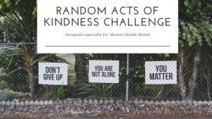Random Acts of Kindness Challenge for Mental Health Month