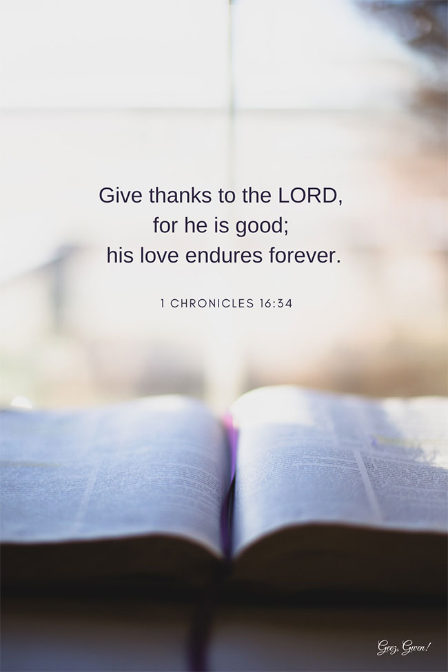 scripture,  1 Chronicles 16:34, bible, faith, quote, quotes, bible verse