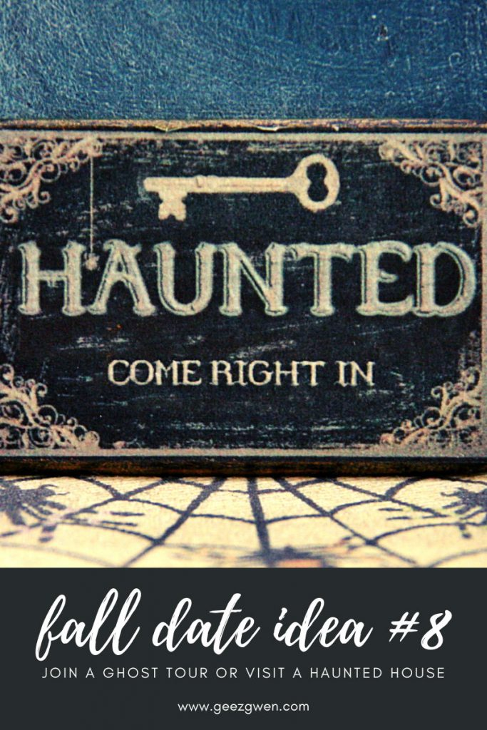 Fall Date Idea - Join a Ghost Tour or Visit A Haunted House