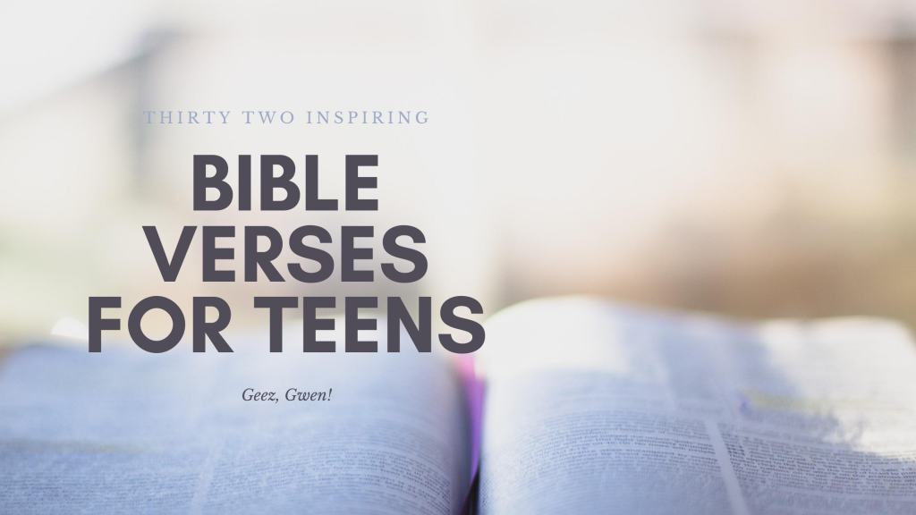 Top Inspiring Bible Verses for teens. This list of scripture is for everyone but especially selected for the issues teenagers are coping with.
