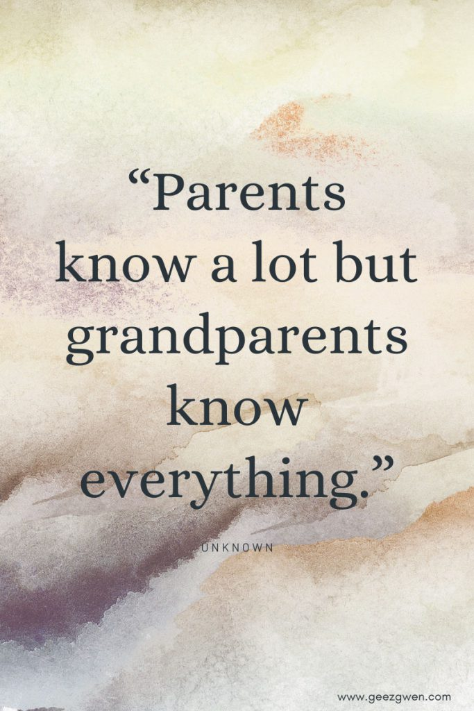 """Grandparents are the best kind of grownups.""   Quotes and Sayings for Grandparents"