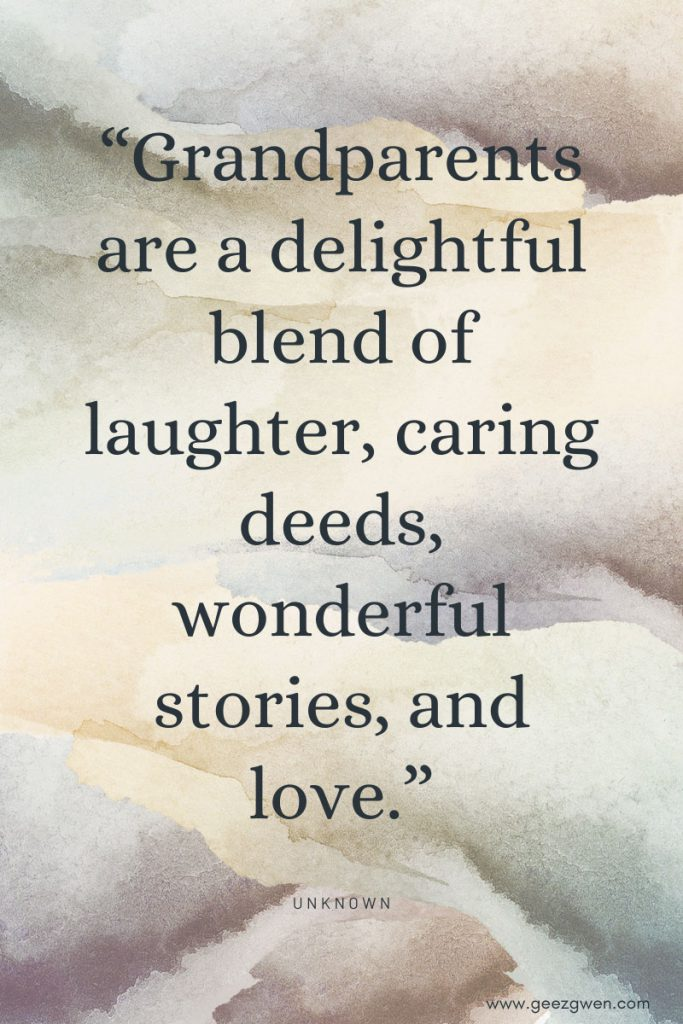 """""""Grandparents are a delightful blend of laughter, caring deeds, wonderful stories, and love.""""  Quotes and Sayings about grandma and grandpa"""