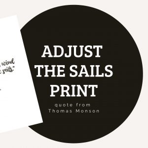 Adjust the Sails Print - Inspirational Quote about dealing with change.