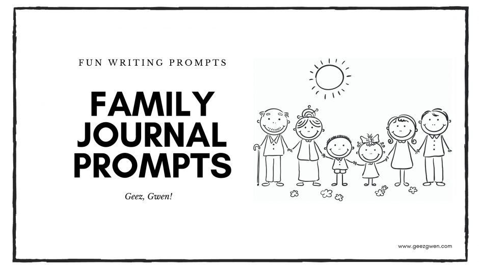 Family Journal Prompts - Fun writing prompts for kids and adults, all focused on family.