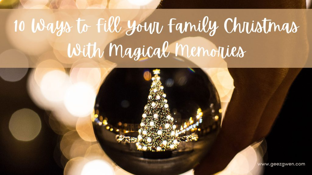 10 Ways to Fill Your Family Christmas With Magical Memories