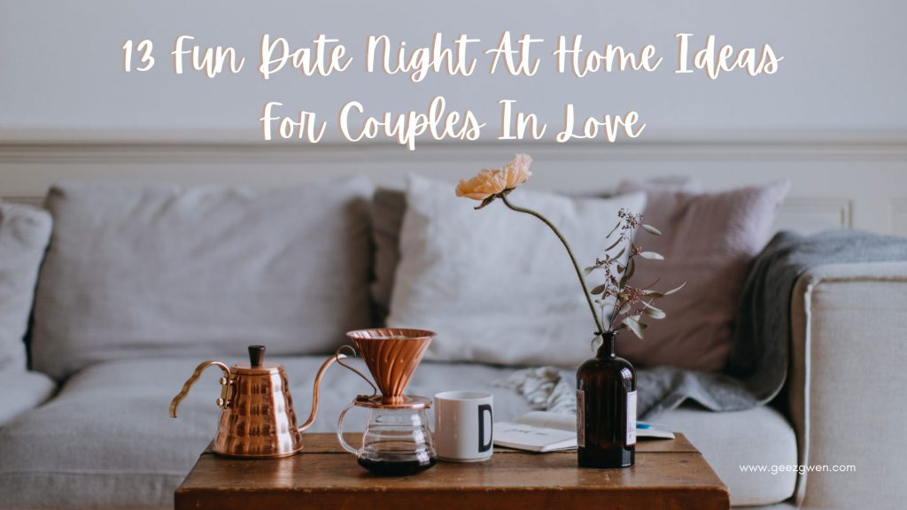 Top picks for fun stay at home date ideas.