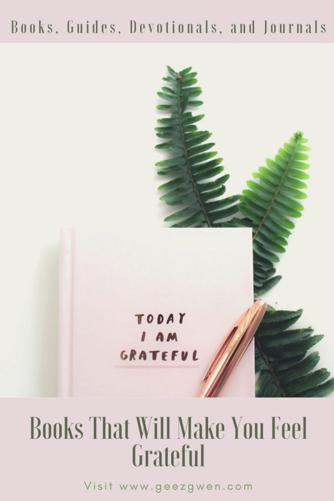 Books That Will Make You Feel Grateful - Journals, Guides and Devotions to Help You Find Gratitude and Happiness.