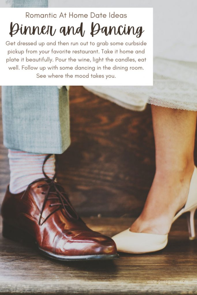 At home date ideas - dinner and dancing.