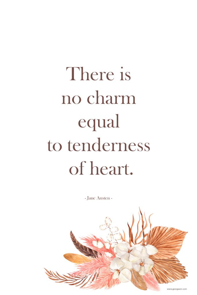 Jane Austen Quote about tenderness of heart.