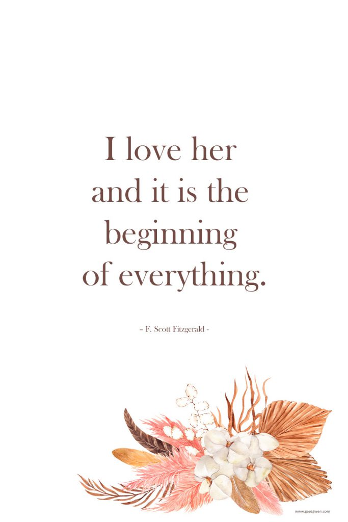 """""""I love her and it is the beginning of everything."""" –F. Scott Fitzgerald Quote about love"""