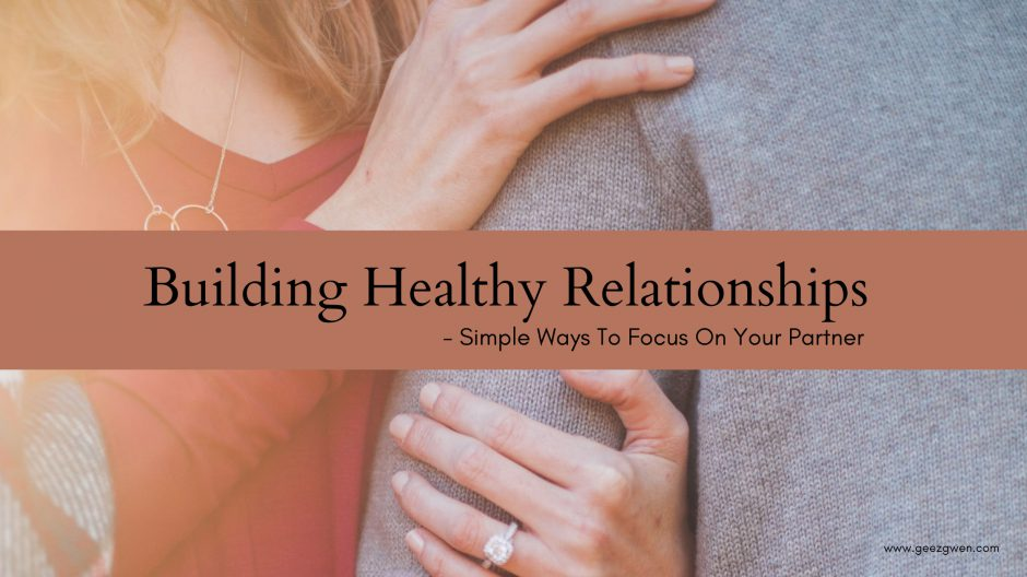 Relationship Goals - Building Healthy Relationships