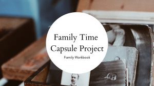 Family Time Capsule Guided Workbook