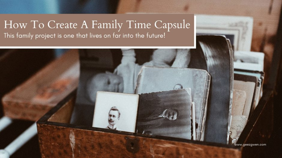 How To Create A Family Time Capsule