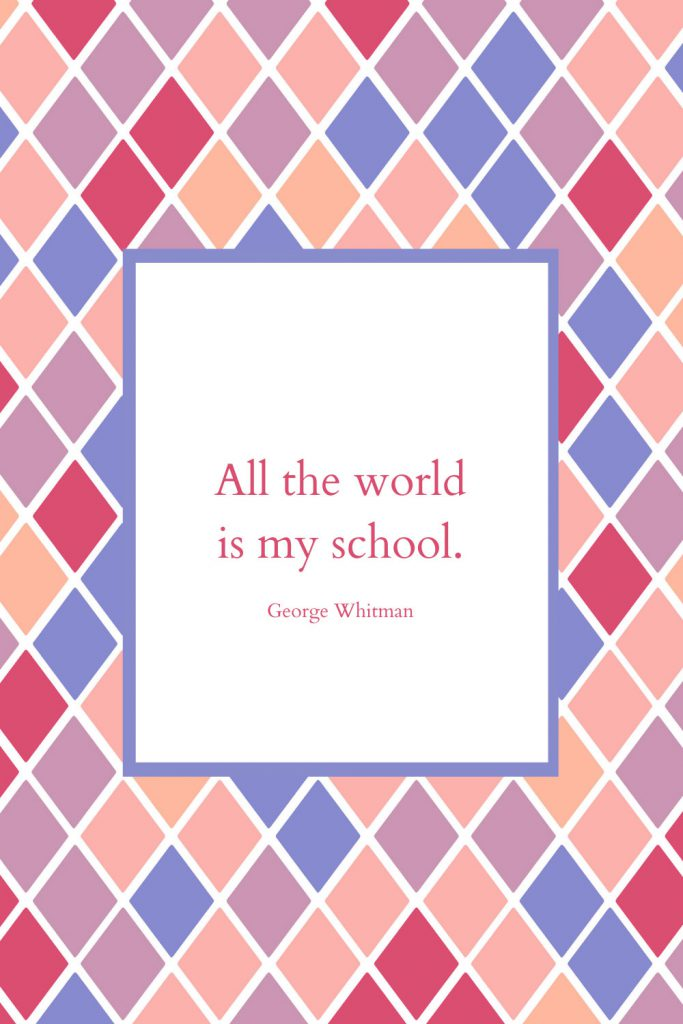 All the world is my school - George Whitman Education Quote