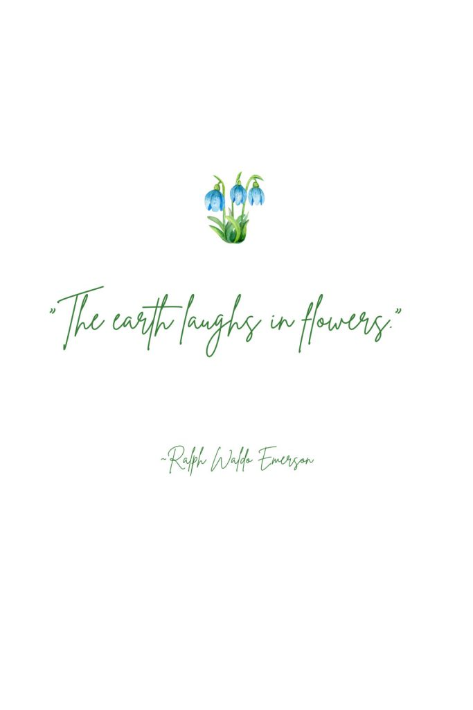 Ralph Waldo Emerson - The earth laughs in flowers - spring quote