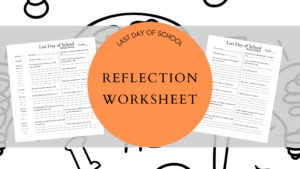 Last Day of School Reflections Worksheet