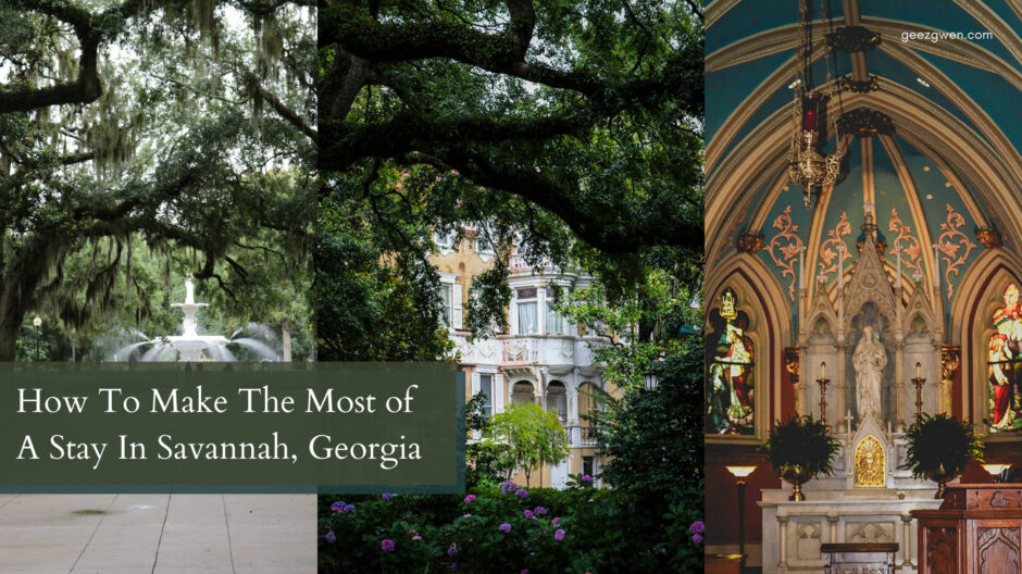 How To Make The Most of A Stay In Savannah