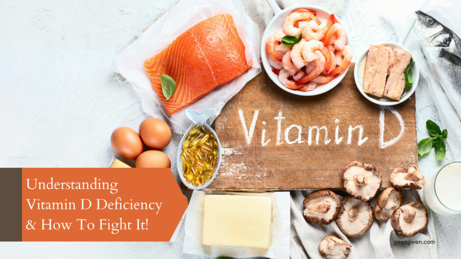 Understanding Vitamin D Deficiency and How To Fight It